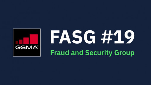 GSMA FASG #19 - Fraud and Security Group